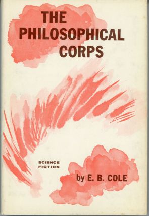THE PHILOSOPHICAL CORPS. Everett B. Cole