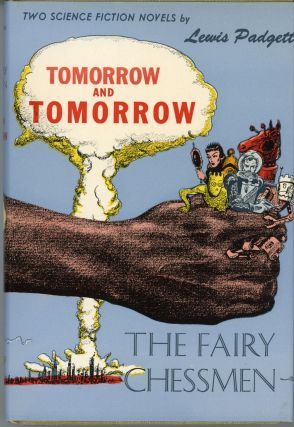 TOMORROW AND TOMORROW AND THE FAIRY CHESSMEN. Henry Kuttner, Catherine Lucile Moore