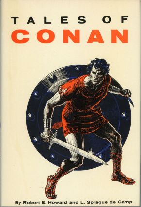 TALES OF CONAN. Robert E. Howard, L. Sprague de Camp