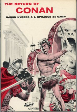 THE RETURN OF CONAN. Robert E. Howard, Bjorn Nyberg, L. Sprague de Camp