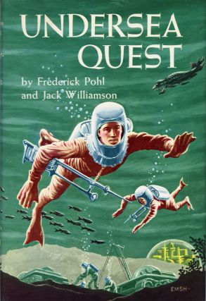 UNDERSEA QUEST. Frederik Pohl, Jack Williamson