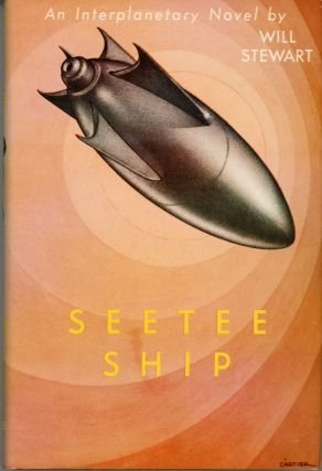 SEETEE SHIP by Will Stewart [pseudonym]. Jack . Williamson, John Stewart Williamson
