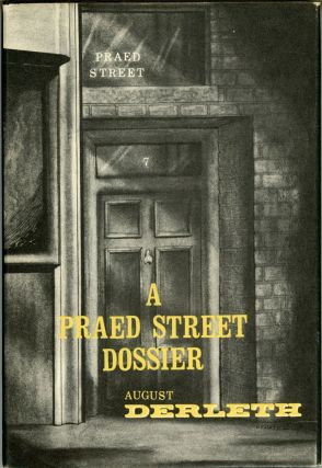 A PRAED STREET DOSSIER. August Derleth