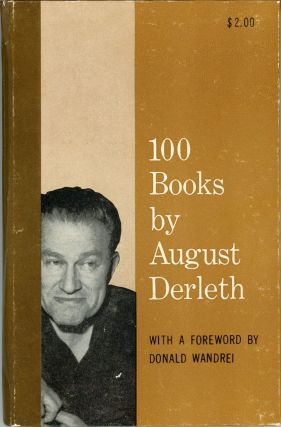 100 BOOKS BY AUGUST DERLETH. August Derleth