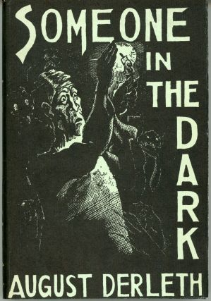 SOMEONE IN THE DARK. August Derleth