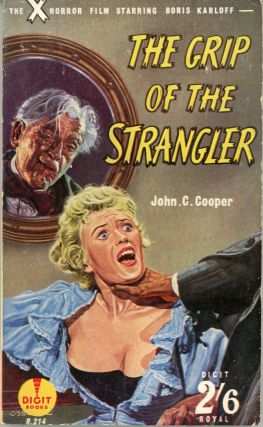THE GRIP OF THE STRANGLER (THE HAUNTED STRANGLER) by John C. Cooper. Adapted from the Screenplay...