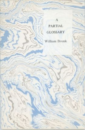 A PARTIAL GLOSSARY: TWO ESSAYS. William Bronk