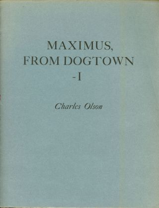 MAXIMUS, FROM DOGTOWN-I with a Foreword by Michael McClure. Charles Olson