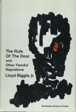 THE RULE OF THE DOOR AND OTHER FANCIFUL REGULATIONS. Lloyd Biggle, Jr