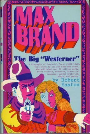 "MAX BRAND: THE BIG ""WESTERNER."" Frederick Faust, "" etc., aka ""Max Brand, Robert Easton"