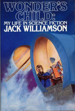 WONDER'S CHILD: MY LIFE IN SCIENCE FICTION. Jack Williamson, John Stewart Williamson