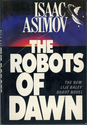THE ROBOTS OF DAWN. Isaac Asimov