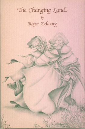 THE CHANGING LAND: A NOVEL OF DILVISH THE DAMNED. Roger Zelazny