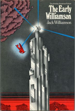 THE EARLY WILLIAMSON. Jack Williamson, John Stewart Williamson