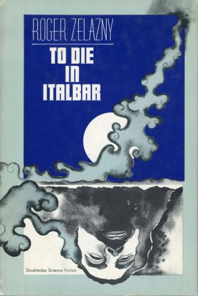 TO DIE IN ITALBAR. Roger Zelazny