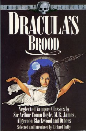 DRACULA'S BROOD: NEGLECTED VAMPIRE CLASSICS. Richard Dalby