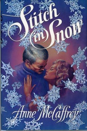 STITCH IN SNOW: AN ADULT MAKE-BELIEVE TALE. Anne McCaffrey