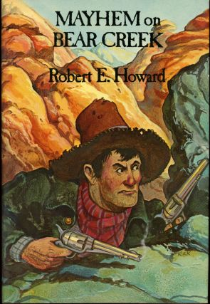 MAYHEM ON BEAR CREEK. Robert E. Howard