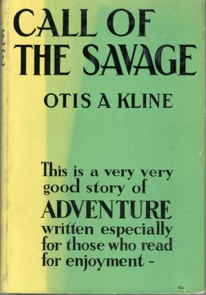 CALL OF THE SAVAGE. Otis Adelbert Kline