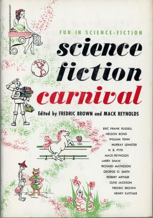 SCIENCE FICTION CARNIVAL: FUN IN SCIENCE-FICTION. Fredric Brown, Mack Reynolds