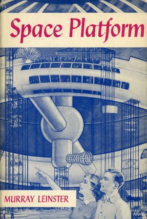SPACE PLATFORM. Murray Leinster, William Fitzgerald Jenkins