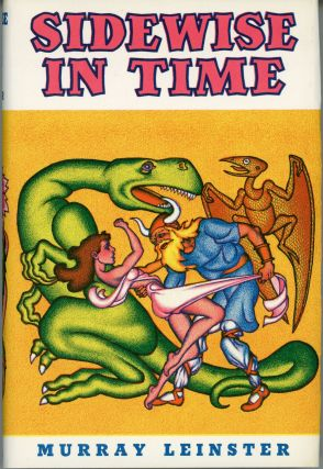SIDEWISE IN TIME AND OTHER SCIENTIFIC ADVENTURES. Murray Leinster, William F. Jenkins