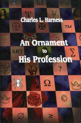 AN ORNAMENT TO HIS PROFESSION ... Edited by Priscilla Olson. Charles Harness