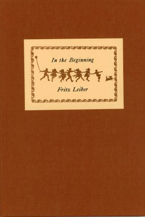 IN THE BEGINNING. Fritz Leiber