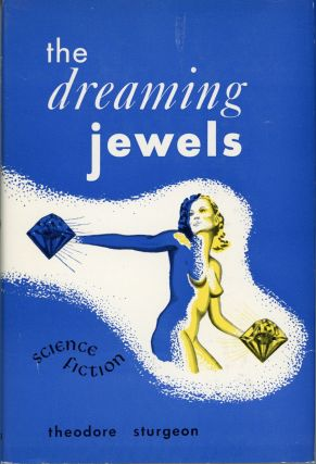 THE DREAMING JEWELS. Theodore Sturgeon