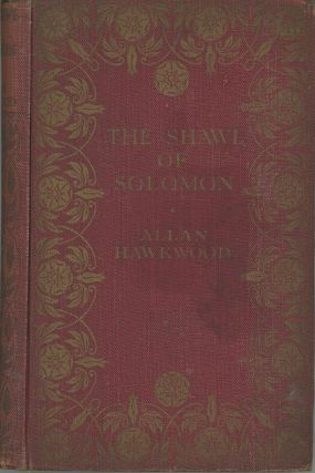 THE SHAWL OF SOLOMON. Allan Hawkwood, Henry James O'Brien Bedford-Jones