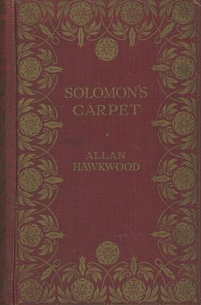 SOLOMON'S CARPET. Allan Hawkwood, Henry James O'Brien Bedford-Jones