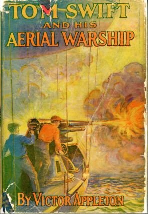 TOM SWIFT AND HIS AERIAL WARSHIP OR THE NAVAL TERROR OF THE SEAS. Victor Appleton, Howard R. Garis