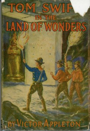 TOM SWIFT IN THE LAND OF WONDERS OR THE UNDERGROUND SEARCH FOR THE IDOL OF GOLD. Victor Appleton,...