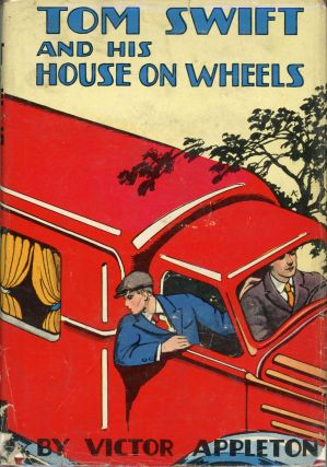 TOM SWIFT AND HIS HOUSE ON WHEELS OR A TRIP TO THE MOUNTAIN OF MYSTERY. Victor Appleton, Howard...