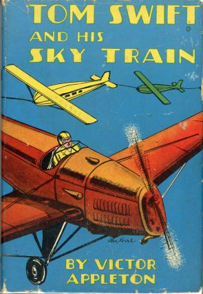 TOM SWIFT AND HIS SKY TRAIN OR OVERLAND THROUGH THE CLOUDS. Victor Appleton, Howard R. Garis