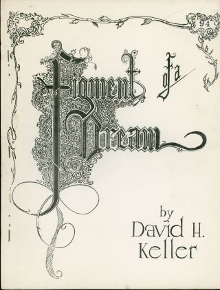 A FIGMENT OF A DREAM: A NEW ALLEGORICAL FANTASY. David Keller