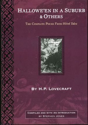 HALLOWE'EN IN A SUBURB & OTHERS: THE COMPLETE POEMS FROM WEIRD TALES ... Compiled and with an...