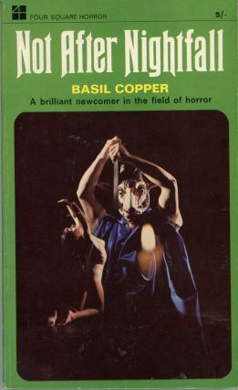 NOT AFTER NIGHTFALL: STORIES OF THE STRANGE AND TERRIBLE. Basil Copper