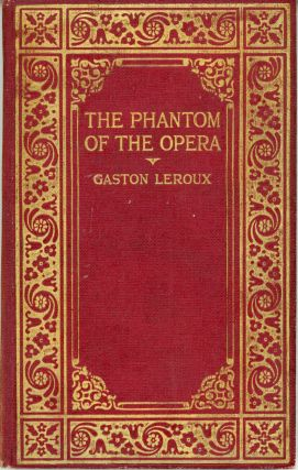 THE PHANTOM OF THE OPERA. Gaston Leroux