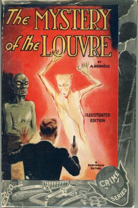 THE MYSTERY OF THE LOUVRE ... Illustrated with Scenes from the Photo-Play, a Universal...