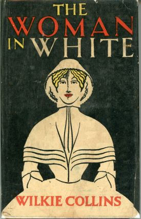 THE WOMAN IN WHITE. Wilkie Collins, William