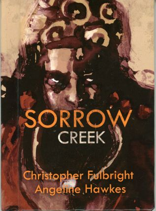 SORROW CREEK. Christopher Fulbright, Angeline Hawkes
