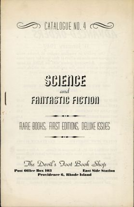 CATALOGUE NO. 4 SCIENCE AND FANTASTIC FICTION RARE BOOKS, FIRST EDITIONS, DELUXE ISSUES [cover...