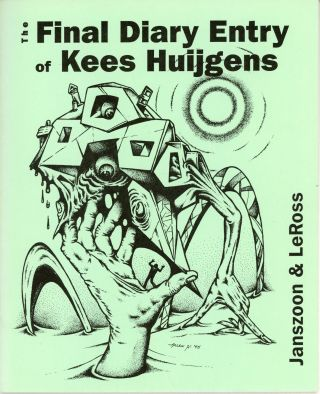 THE FINAL DIARY ENTRY OF KEES HUIJGENS. Transcribed and Edited by Jozef P. Janszoon. Translated...