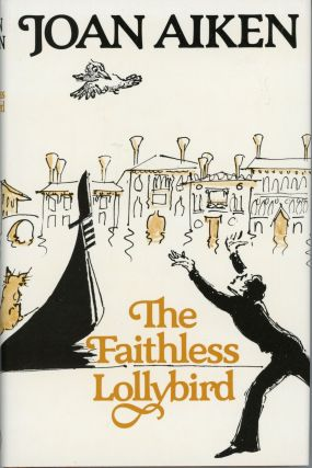 THE FAITHLESS LOLLYBIRD. Joan Aiken