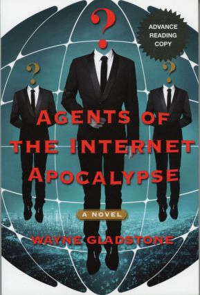 AGENTS OF THE INTERNET APOCALYPSE. Wayne Gladstone