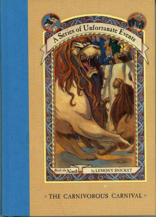 A SERIES OF UNFORTUNATE EVENTS, BOOK THE NINTH: THE CARNIVOROUS CARNIVAL by Lemony Snicket...
