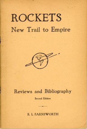 ROCKETS: NEW TRAIL TO EMPIRE. REVIEWS AND BIBLIOGRAPHY. Second Edition [cover title]. Robert Lee...