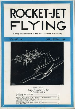 ROCKET-JET FLYING: A. MAGAZINE DEVOTED TO THE ADVANCEMENT OF ROCKETRY. Fall 1945 ., Constantin...