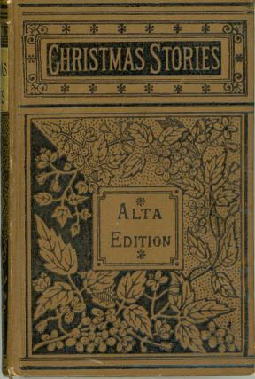CHRISTMAS STORIES: A PARLOR COMPANION, FOR CHRISTMAS, NEW YEAR, AND ALL SEASONS. Anonymously...